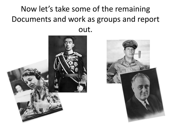 Now let's take some of the remaining Documents and work as groups and report out.