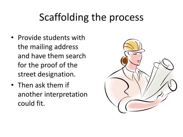 Scaffolding the process