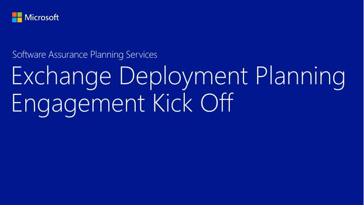 Exchange Deployment Planning Engagement