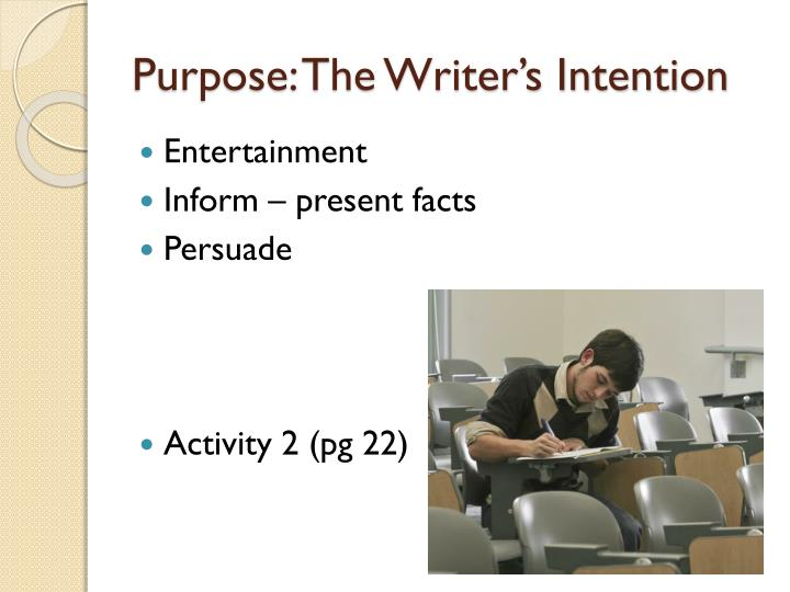 Purpose: The Writer's Intention