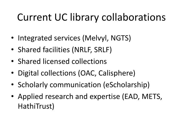 Current UC library collaborations
