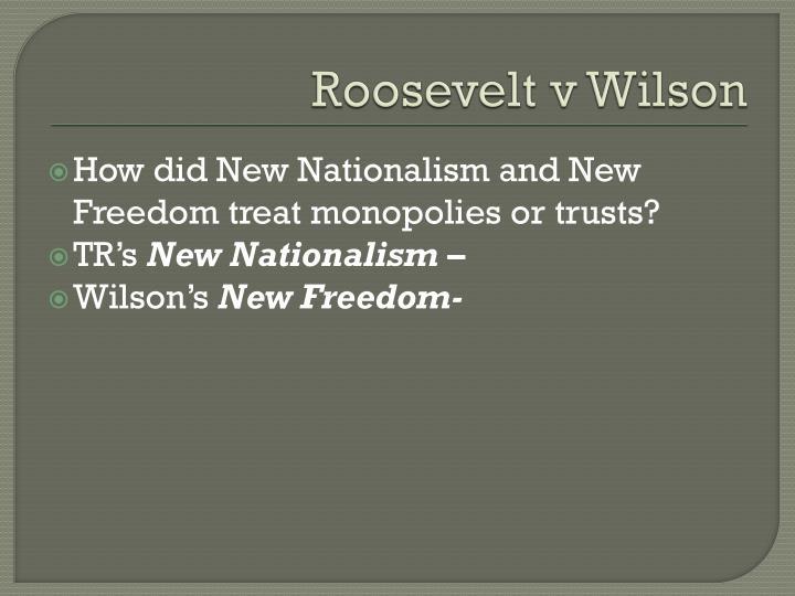 Roosevelt v Wilson