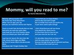 mommy will you read to me by rachel meendering
