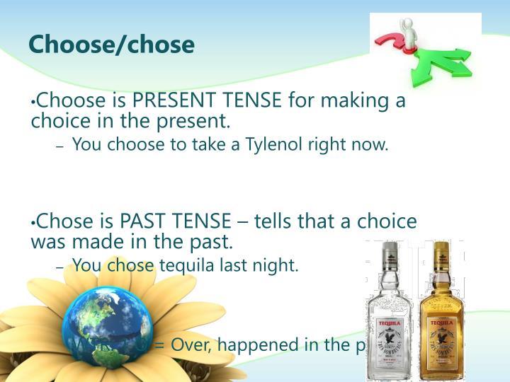 Choose/chose