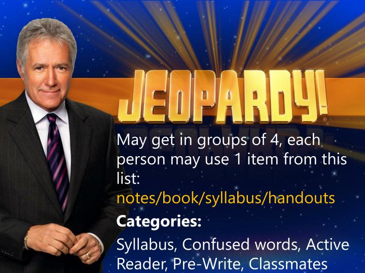 May get in groups of 4, each person may use 1 item from this list: