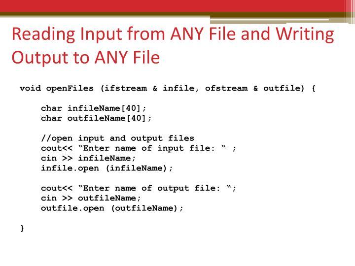 Reading Input from ANY File and Writing Output to ANY File