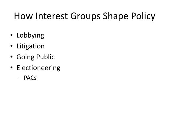 How Interest Groups Shape Policy