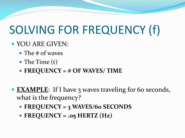 SOLVING FOR FREQUENCY (f)