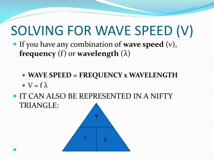 SOLVING FOR WAVE SPEED (V)