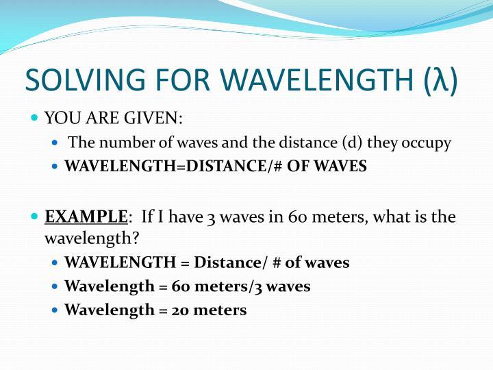 SOLVING FOR WAVELENGTH (λ)