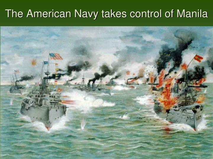 The American Navy takes control of Manila