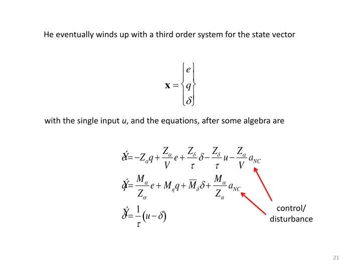 He eventually winds up with a third order system for the state vector