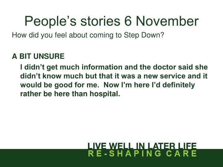 People's stories 6 November