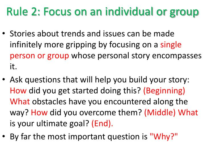 Rule 2: Focus on an individual or group