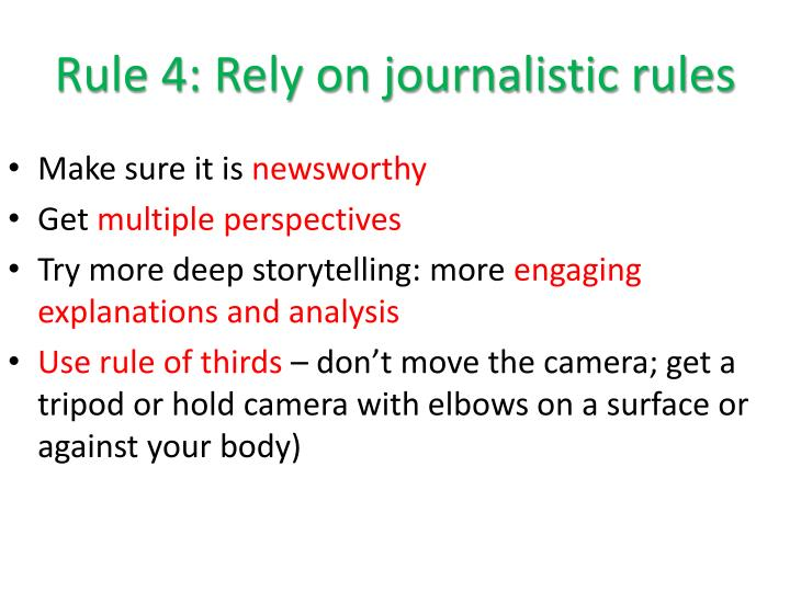 Rule 4: Rely on journalistic rules