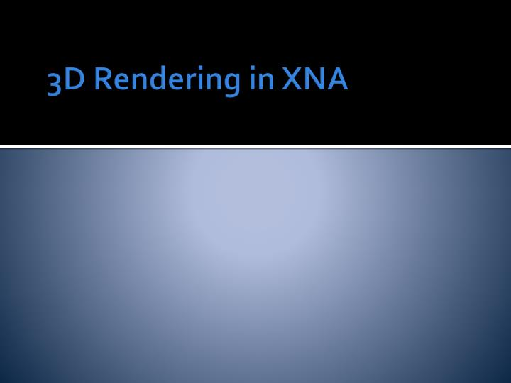 3D Rendering in XNA