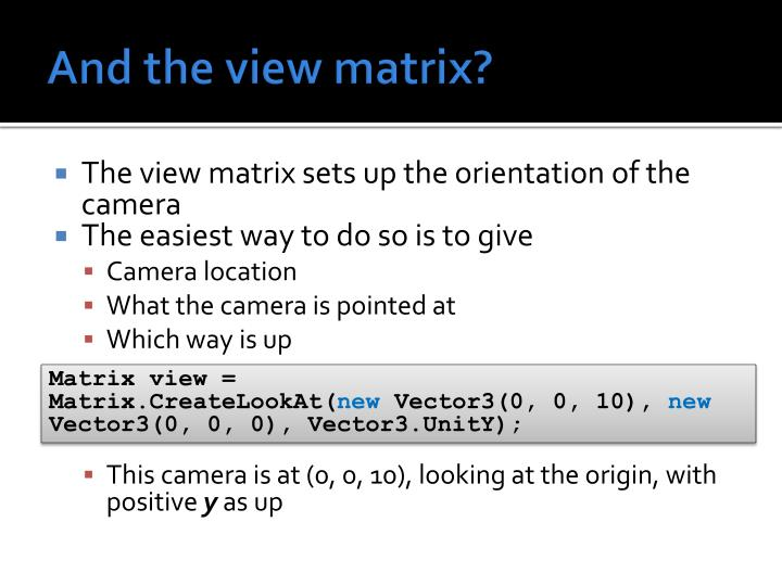 And the view matrix?