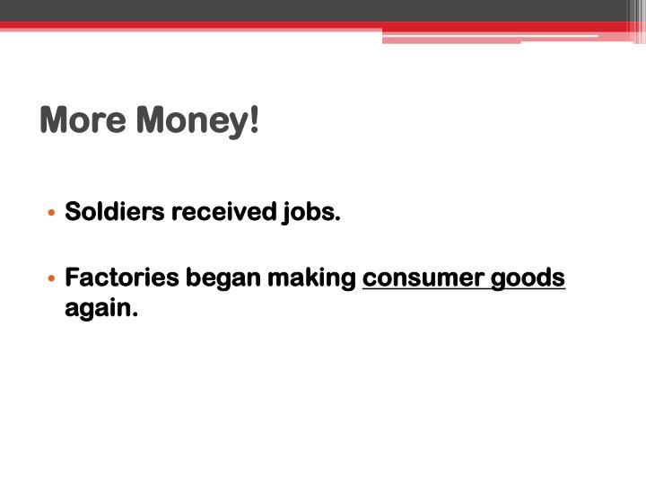More Money!