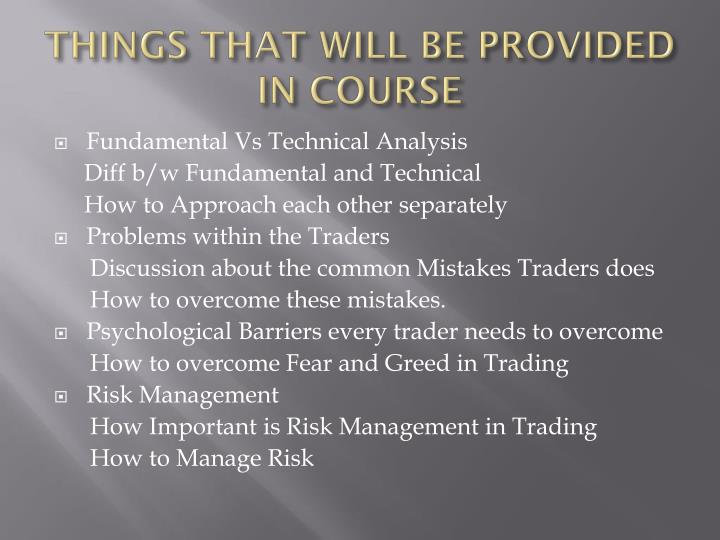 THINGS THAT WILL BE PROVIDED IN COURSE