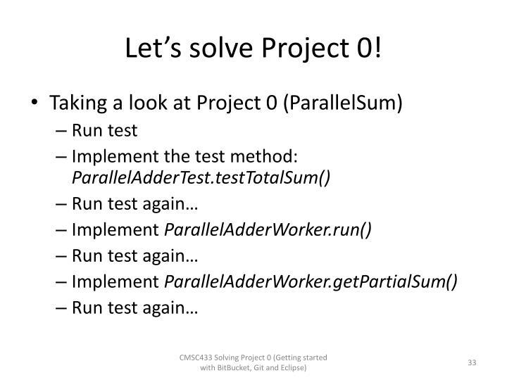 Let's solve Project 0!