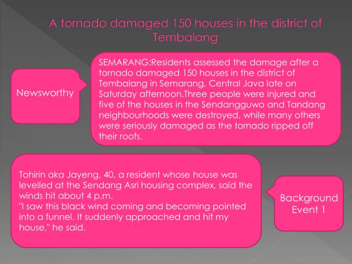 A tornado damaged 150 houses in the district of Tembalang