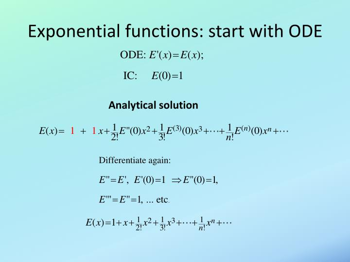 Exponential functions: start with ODE