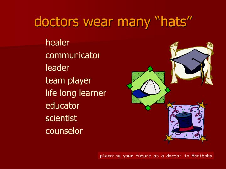 "doctors wear many ""hats"""