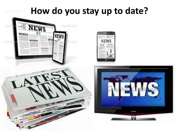 How do you stay up to date?