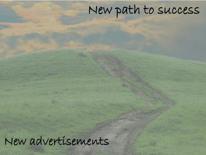 New path to success