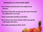 gentleness is a fruit of the spirit