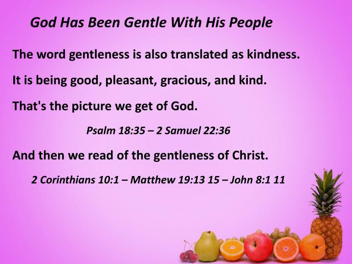 God Has Been Gentle With His People
