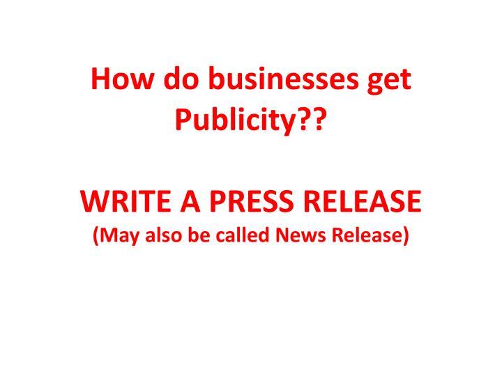 How do businesses get Publicity??