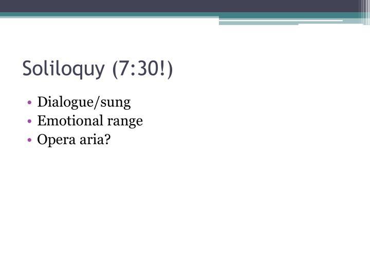 Soliloquy (7:30!)