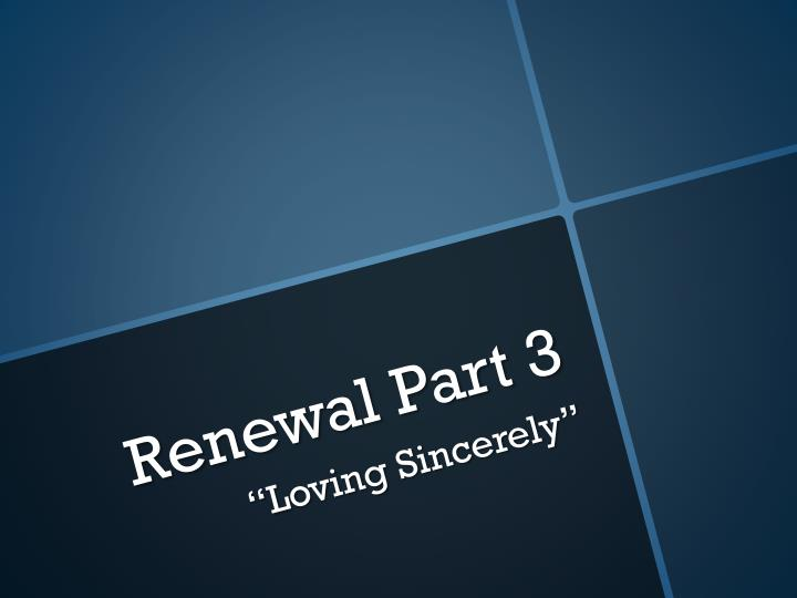 Renewal part 3