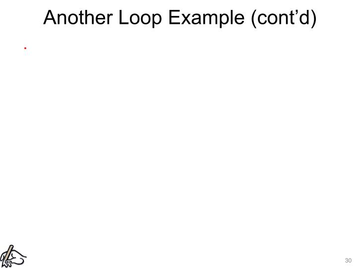 Another Loop Example (cont'd)