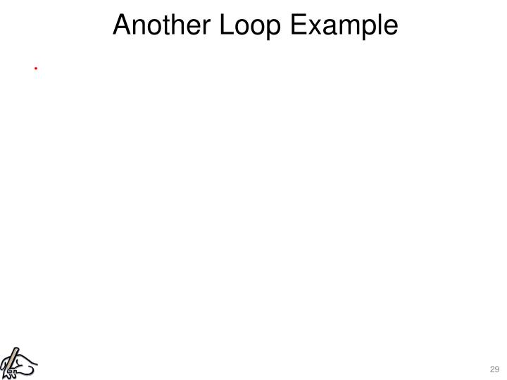 Another Loop Example