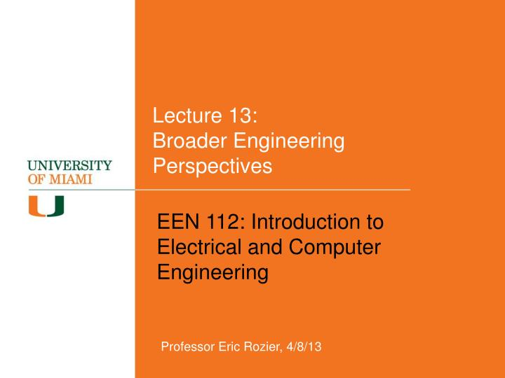 Lecture 13 broader engineering perspectives