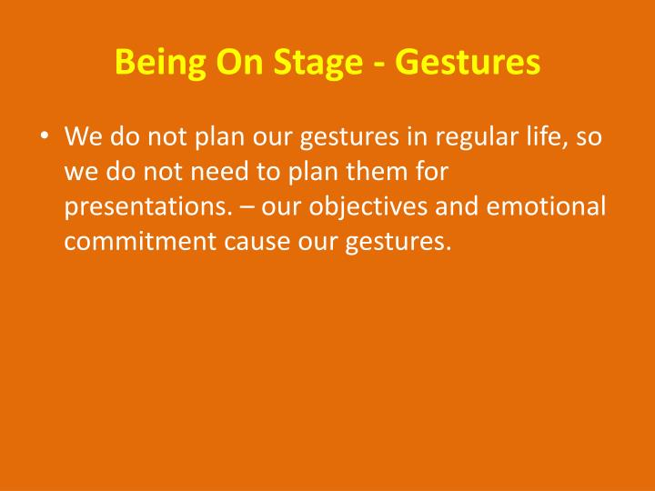 Being On Stage - Gestures