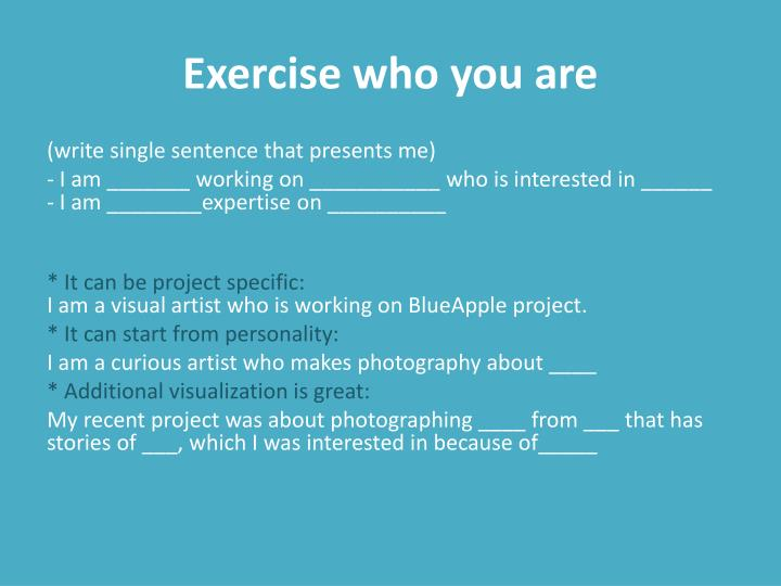 Exercise who you are