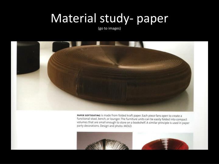 Material study- paper