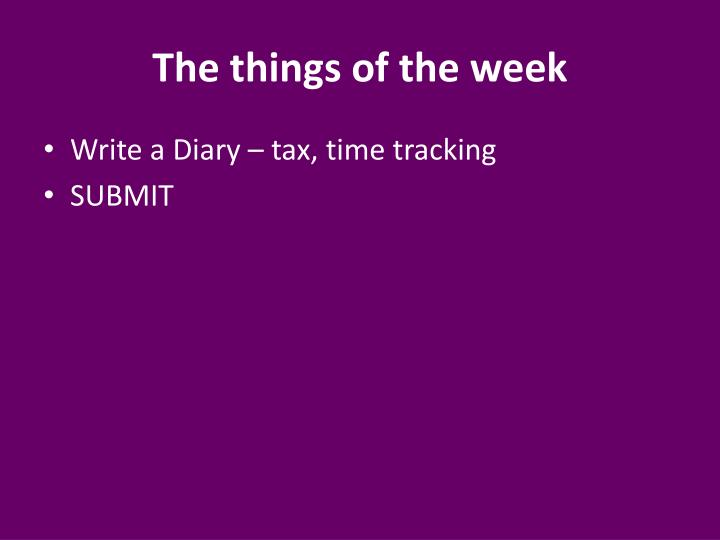 The things of the week