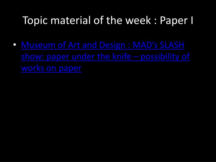 Topic material of the week : Paper I