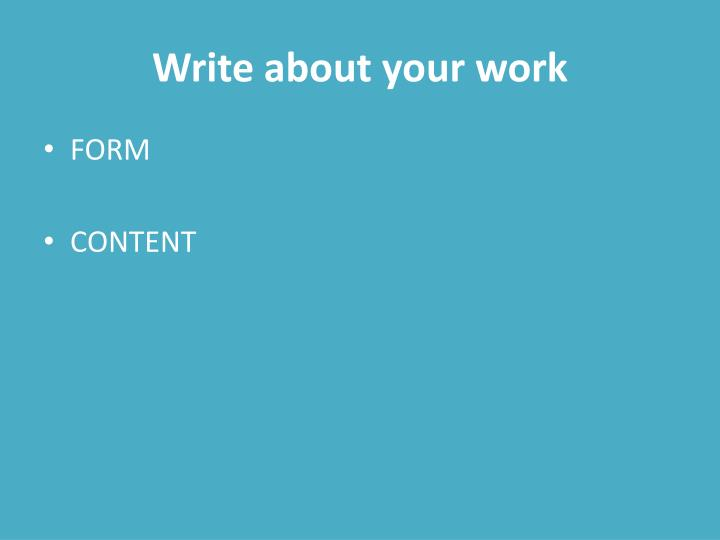 Write about your work