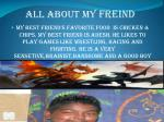 all about my freind