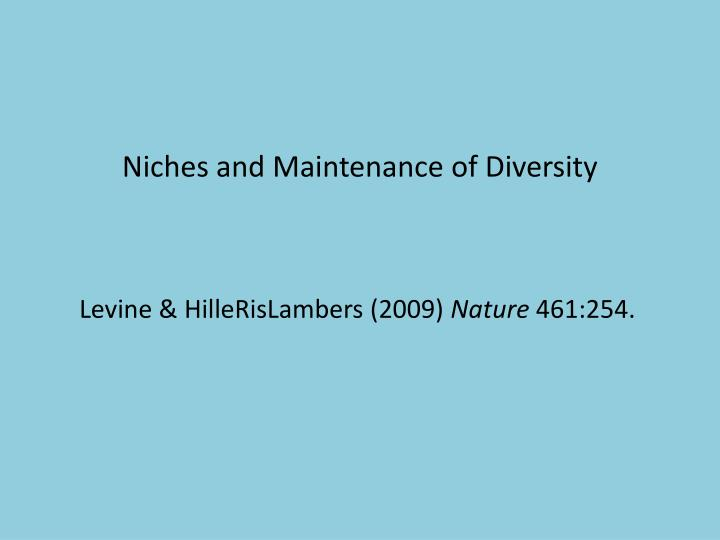 Niches and Maintenance of Diversity