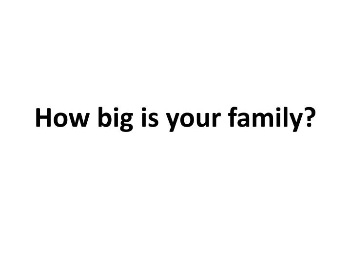 How big is your family