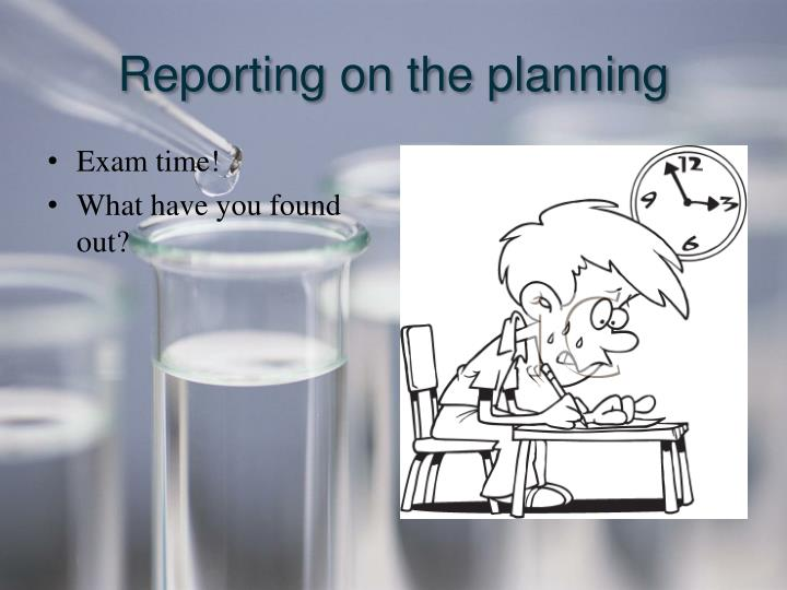 Reporting on the planning