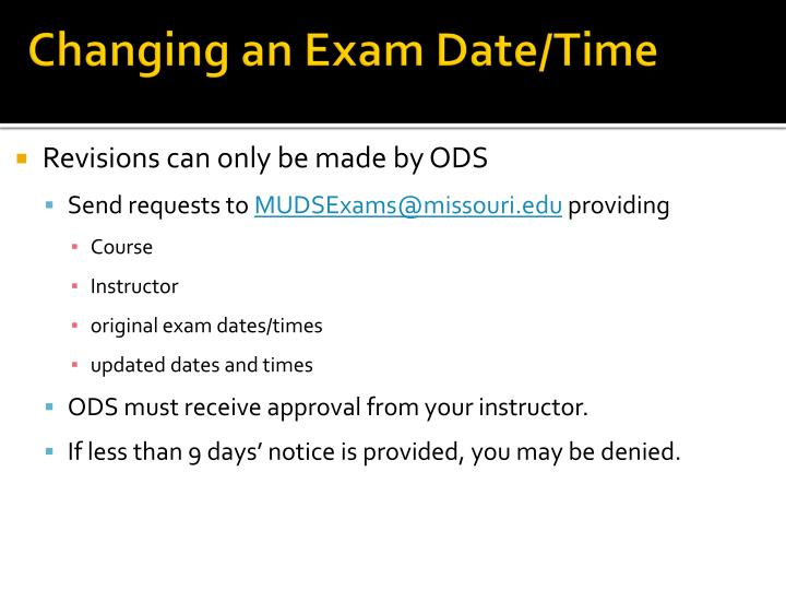 Changing an Exam Date/Time