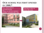 our school was first opened in 1960