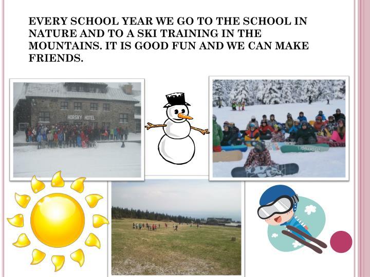 EVERY SCHOOL YEAR WE GO